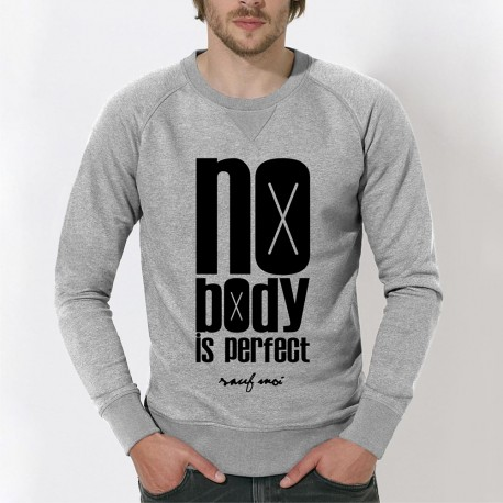 "SWEAT original - ""Nobody Is Prefect - sauf moi"""