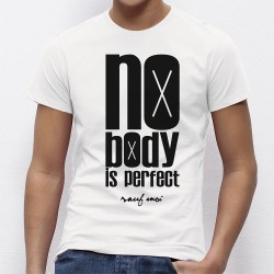 "T-shirt homme ""NO BODY IS PERFECT"" sauf moi"